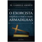 O Exorcista Explica o Mal e Suas Armadilhas - Gabriele Amorth