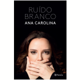 Ruído Branco - Ana Carolina