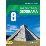 Por Dentro da Geografia - 8º Ano - 3ª Ed. 2016 - Wagner Costa Ribeiro