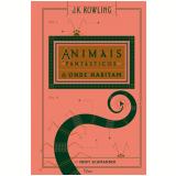 Animais Fantásticos & Onde Habitam - J. K. Rowling