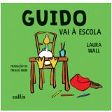 Guido Vai À Escola - Laura Wall