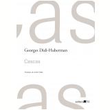 Cascas - Georges Didi-Huberman