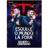 Zé Neto & Cristiano - Esquece o Mundo Lá Fora (CD) + (DVD) - Zé Neto & Cristiano