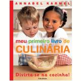 Meu Primeiro Livro de Culinária - Annabel Karmel