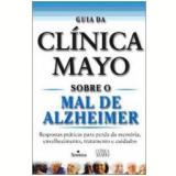 Guia da Clínica Mayo sobre o Mal de Alzheimer - Ronald Petersen