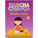 Marcha Crian�a Reda��o E Cria��o - 2� Ano - Ensino Fundamental I - Editora Scipione