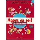 Agora eu sei! Língua Portuguesa 3º ano - Maria Teresa Marsico, Armando Coelho de Carvalho Neto, Maria Elisabete Martins Antunes ...