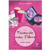 Fazendo Meu Filme (Vol. 1)  - Paula Pimenta