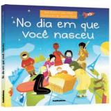 No Dia em Que Você Nasceu - Ana Busch, Caio Vilela