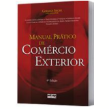 Manual Prático de Comércio Exterior - Claudio Eidelchtein, Enzo Fiorelli Vasques, Marcelo Gonçalves de Assis ...