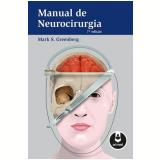 Manual de Neurocirurgia - Mark S. Greenberg