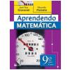 Aprendendo Matem�tica - 9� Ano / 8� S�rie - Ed. Renovada - Ensino Fundamental II