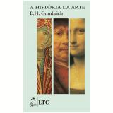 A História Da Arte - E. H Gombrich
