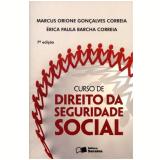 Curso De Direito Da Seguridade Social - Marcus Orione Goncalves Correia