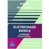 Eletricidade Basica 247 Problemas Resolvidos / 379 Problemas Propostos - Milton Gussow