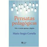 Pensatas Pedagógicas - Mário Sérgio Cortella