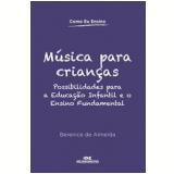 Música Para Crianças - Maria José Nóbrega (Org.), Ricardo Prado