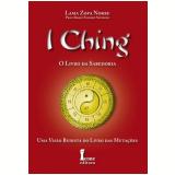 I Ching - O Livro Da Sabedoria - Roque Enrique Severino