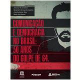 Comunicação e Democracia: 50 Anos do Golpe Militar (Ebook) - Vários (veja lista completa)
