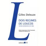 Dois Regimes De Loucos - Gilles Deleuze