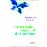 Interpretação Espiritual Dos Sonhos - Anselm Grün, Hsin-ju Wu