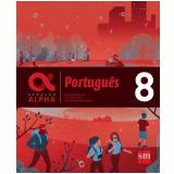 Geração Alpha - Português 8º Ano - Greta Marchetti, Everaldo Nogueira