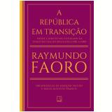 A República Em Transição (1982 a 1988) - Raymundo Faoro, Joaquim Falcão, Paulo Augusto Franco