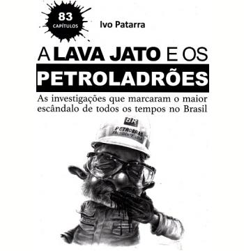 A Lava Jato e os Petroladrões
