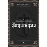 A Verdadeira História da Inquisição - Rino Camilleri