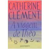 A Viagem de Théo (Edição de Bolso) - Catherine Clément