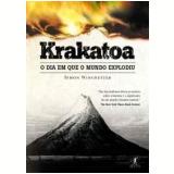 Krakatoa: O Dia em que o Mundo Explodiu - Simon Winchester