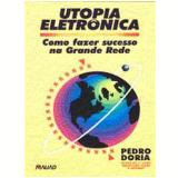 Utopia Eletronica - Pedro Doria