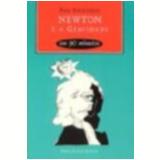 Newton e a Gravidade em 90 Minutos - Paul Strathern