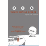Carlos Castelo Branco o Jornalista do Brasil - Pedro Jorge De Castro