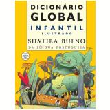 Dicionário Global Infantil Ilustrado da Língua Portuguesa - Silveira Bueno
