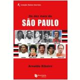 Os Dez Mais do São Paulo - Arnaldo Ribeiro
