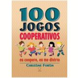 100 Jogos Cooperativos  - Christine Fortin