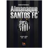 Almanaque Santos FC - 1912 a 2012 - Guilherme Nascimento