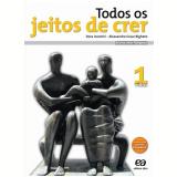 Todos Os Jeitos De Crer - Vidas - 1 - Ensino Fundamental II - Dora Incontri, Alessandro Bigheto