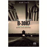 Prisioneiro B-3087 - Alan Gratz