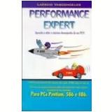 Performance Expert Aprenda A Obter O Maximo Desempenho Do Seu Pc! - Laercio Vasconcelos