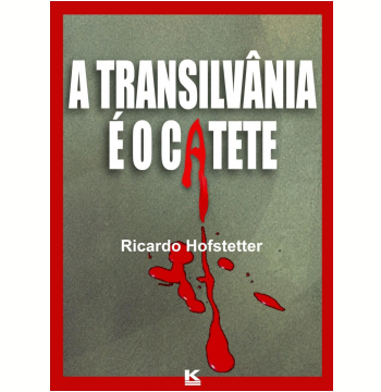 A Transilvânia é o Catete (Ebook)