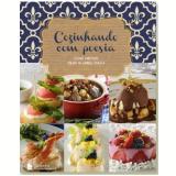 Cozinhando Com Poesia - Gabriel Chalita, Eliane Carvalho