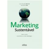 Marketing Sustentável - Reinaldo Dias, Luiz Claudio Zenone