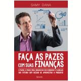 Faça as Pazes Com Suas Finanças - Samy Dana