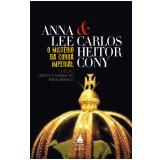 O Mistério da Coroa Imperial - Carlos Heitor Cony, Anna Lee