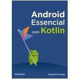 Android Essencial Com Kotlin - Ricardo R. Lecheta