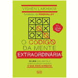 O Código da Mente Extraordinária - Vishen Lakhiani