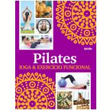 Pilates, Ioga & Exercício Funcional - Editora Escala
