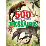 500 Perguntas e Respostas Sobre os Dinossauros - Eq. Susaeta